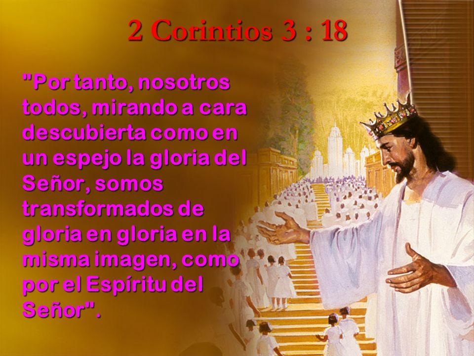 2 Corintios 3 : 18