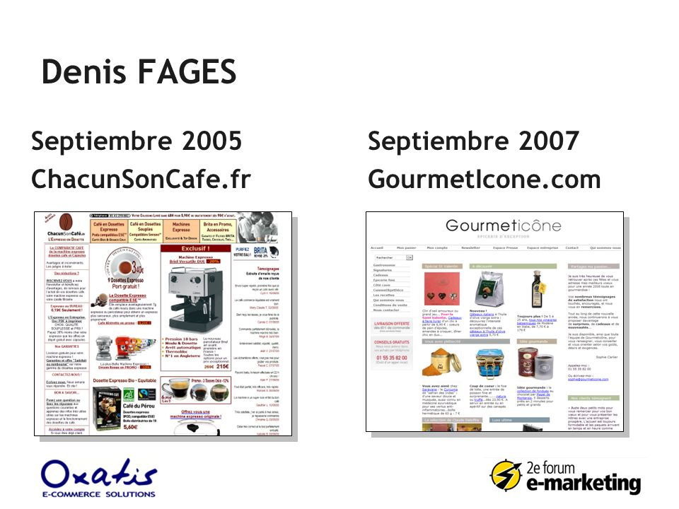 Denis FAGES Septiembre 2005 ChacunSonCafe.fr Septiembre 2007