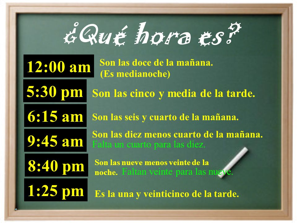 ¿Qué hora es 12:00 am 5:30 pm 6:15 am 9:45 am 8:40 pm 1:25 pm