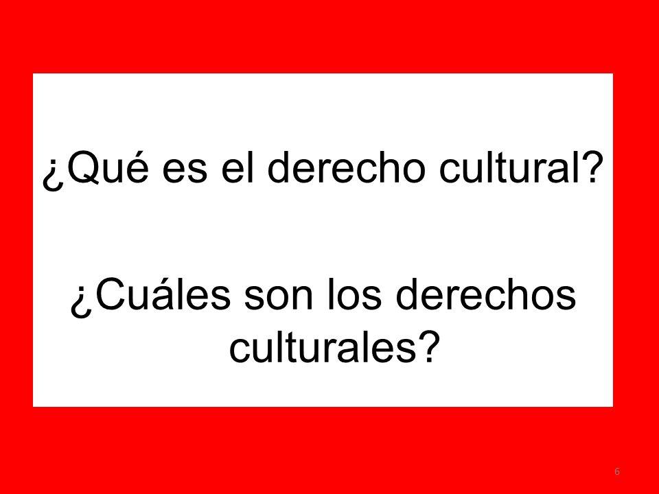 ¿Qué es el derecho cultural ¿Cuáles son los derechos culturales