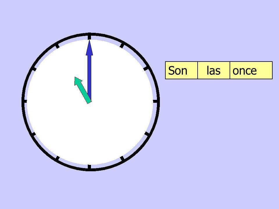 Son las once