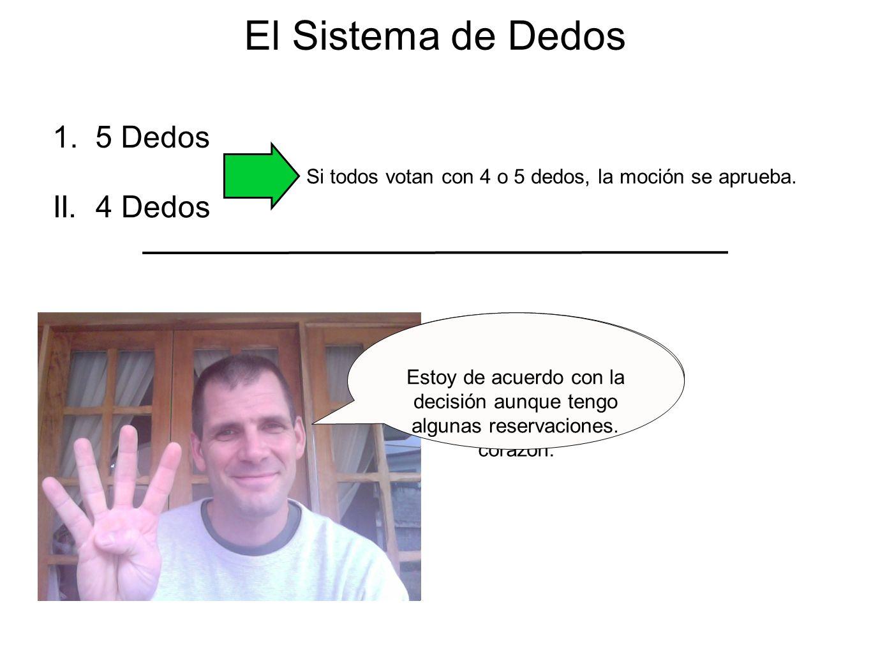 El Sistema de Dedos 1. 5 Dedos II. 4 Dedos