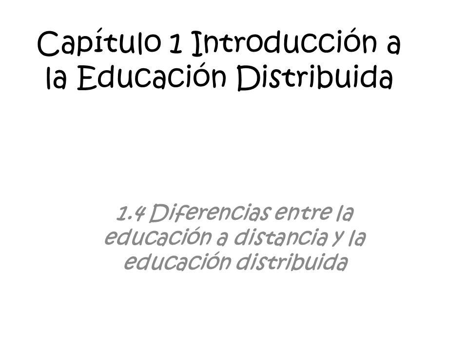 Capítulo 1 Introducción a la Educación Distribuida