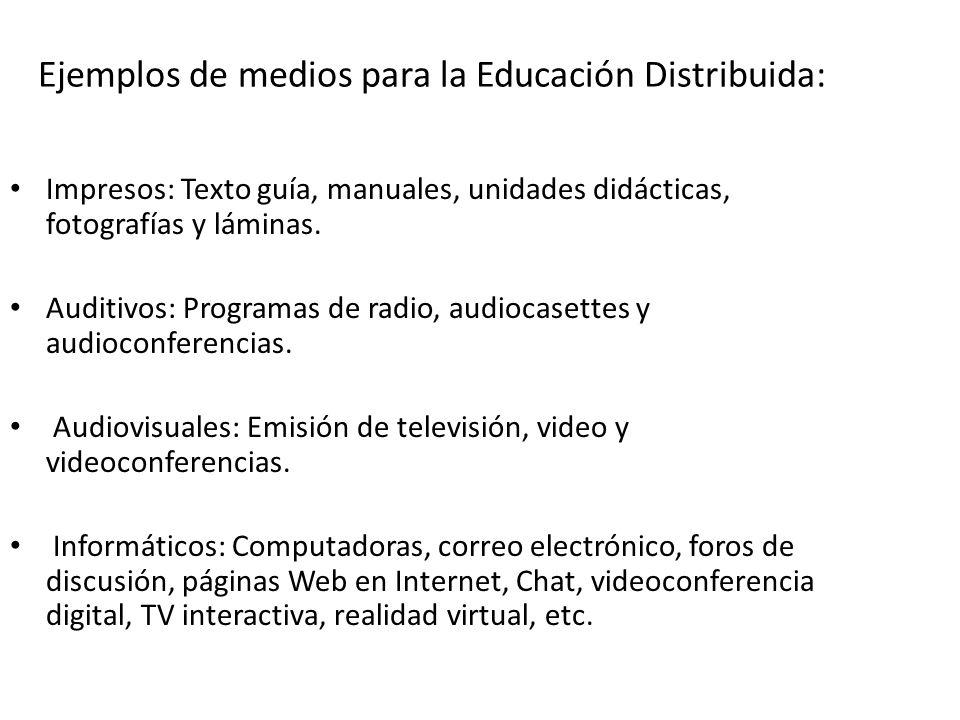 Ejemplos de medios para la Educación Distribuida: