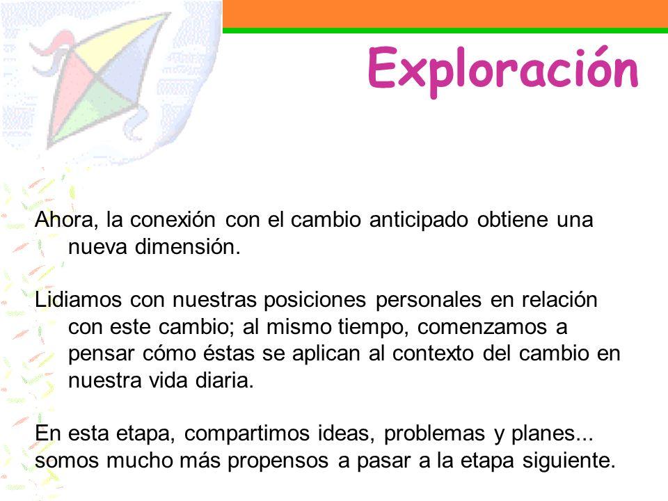 ExploraciónAhora, la conexión con el cambio anticipado obtiene una nueva dimensión.