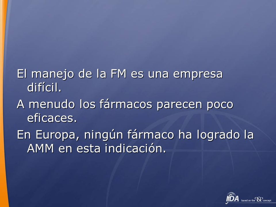 El manejo de la FM es una empresa difícil.