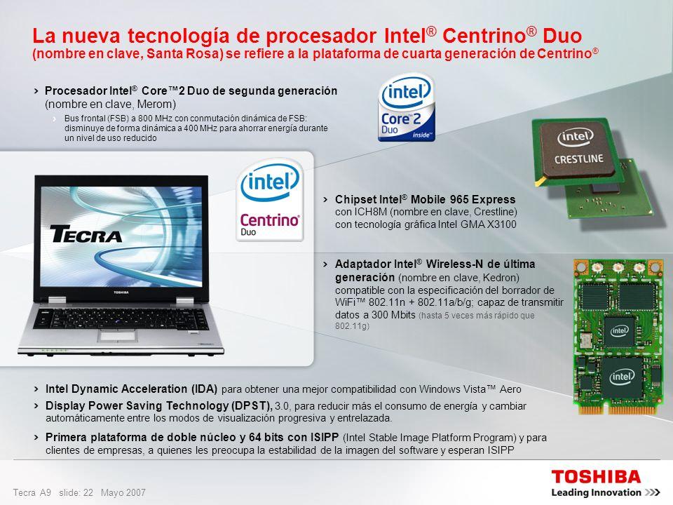 La nueva tecnología de procesador Intel® Centrino® Duo (nombre en clave, Santa Rosa) se refiere a la plataforma de cuarta generación de Centrino®