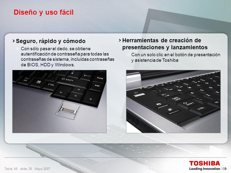 Diseño y uso fácil Herramientas de creación de presentaciones y lanzamientos. Con un solo clic en el botón de presentación y asistencia de Toshiba.