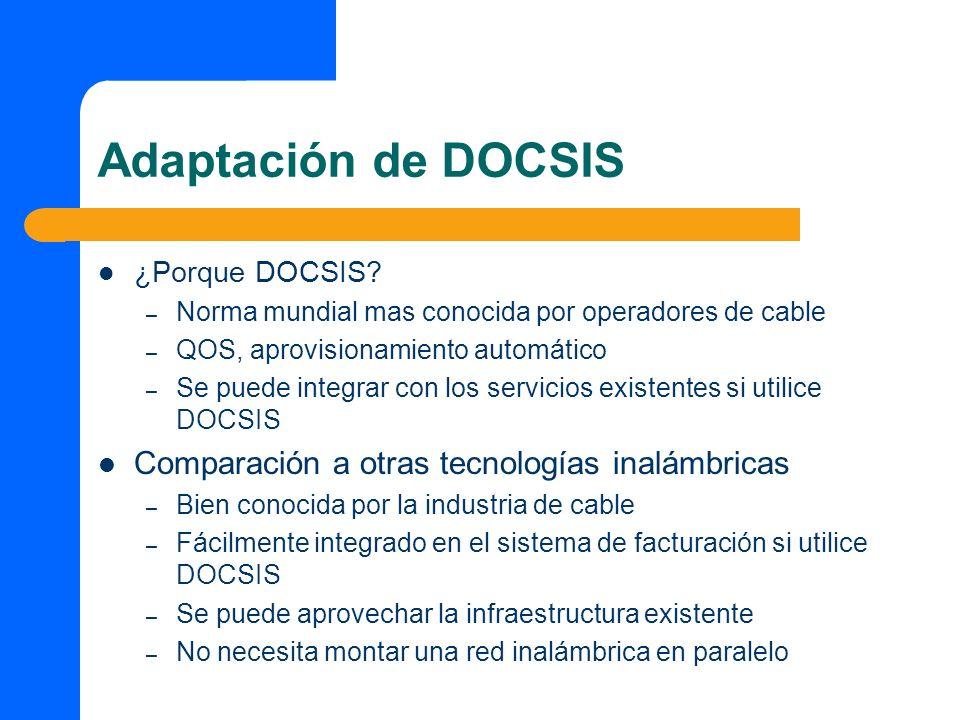 Adaptación de DOCSIS Comparación a otras tecnologías inalámbricas