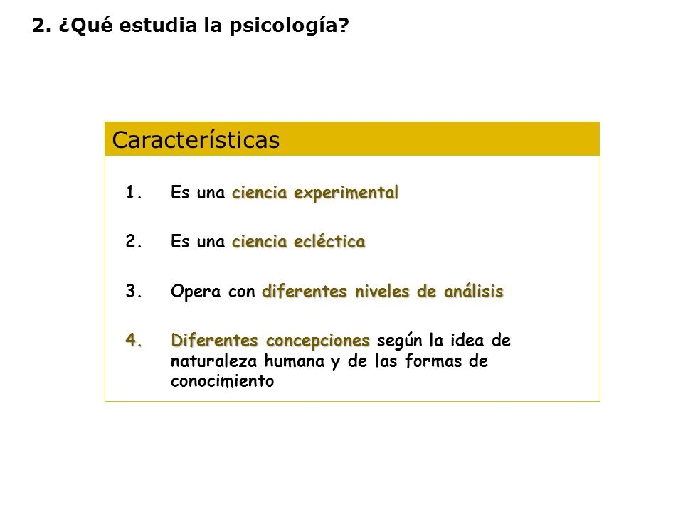 Características 2. ¿Qué estudia la psicología