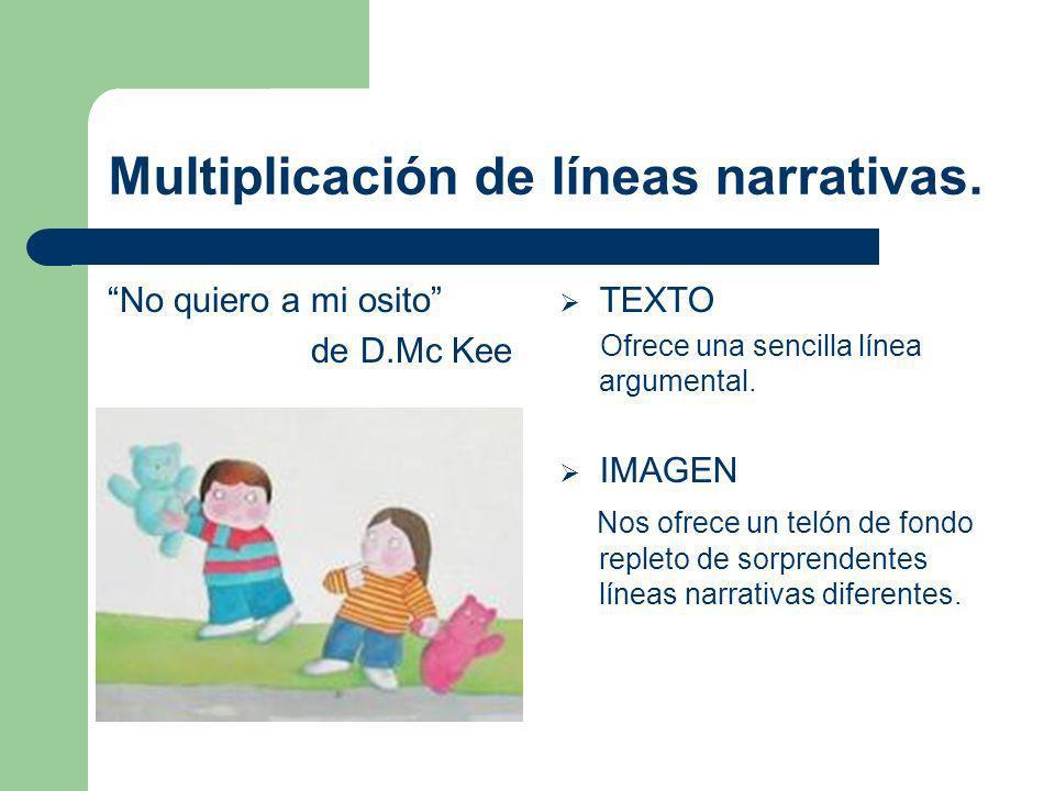 Multiplicación de líneas narrativas.