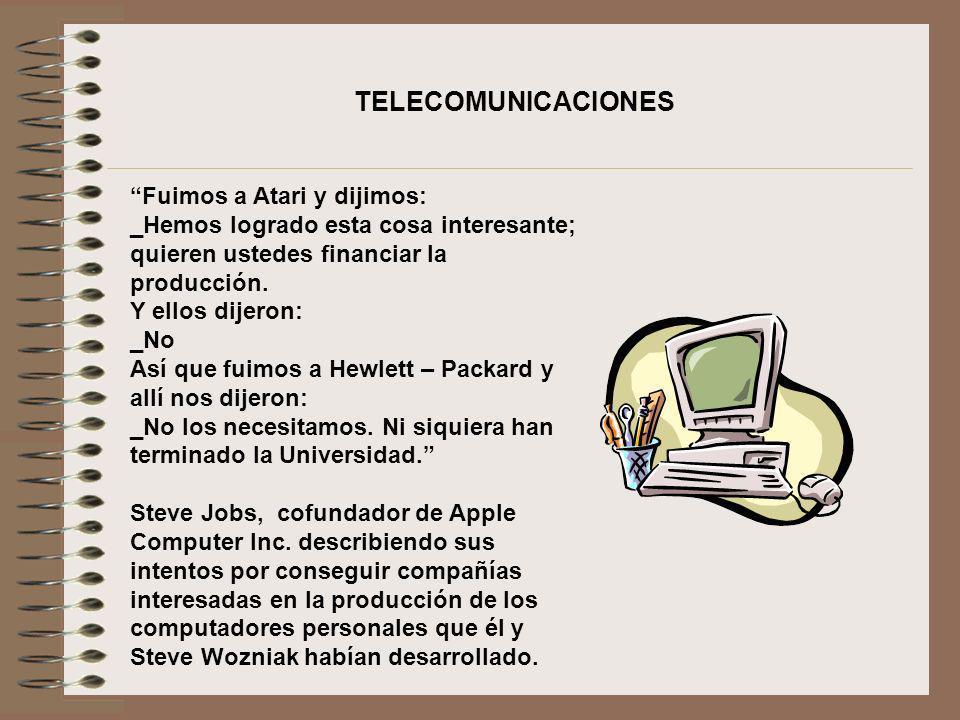 TELECOMUNICACIONES Fuimos a Atari y dijimos: