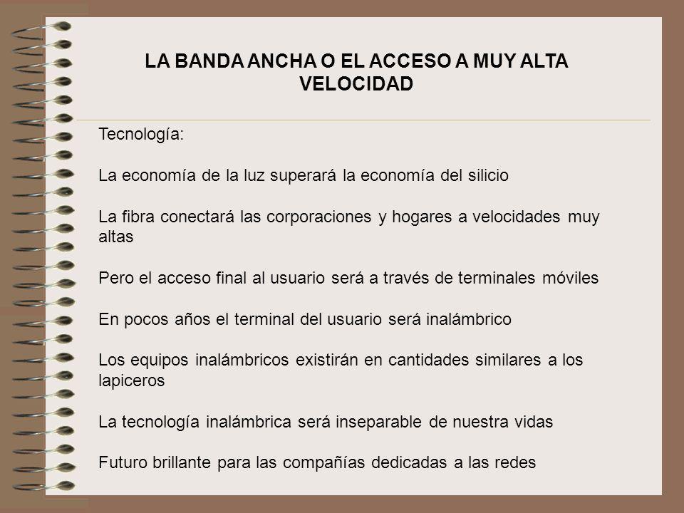 LA BANDA ANCHA O EL ACCESO A MUY ALTA VELOCIDAD