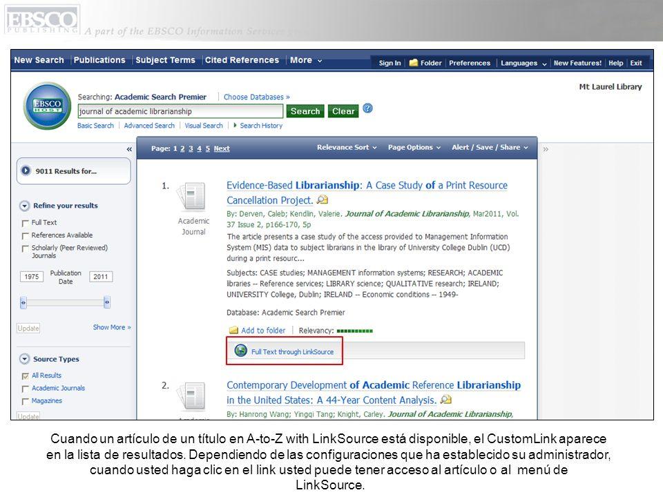 Cuando un artículo de un título en A-to-Z with LinkSource está disponible, el CustomLink aparece en la lista de resultados. Dependiendo de las configuraciones que ha establecido su administrador, cuando usted haga clic en el link usted puede tener acceso al artículo o al menú de