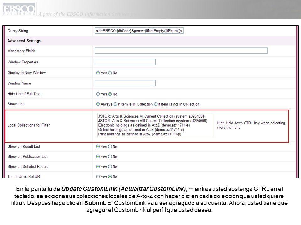 En la pantalla de Update CustomLink (Actualizar CustomLink), mientras usted sostenga CTRL en el teclado, seleccione sus colecciones locales de A-to-Z con hacer clic en cada colección que usted quiere filtrar.