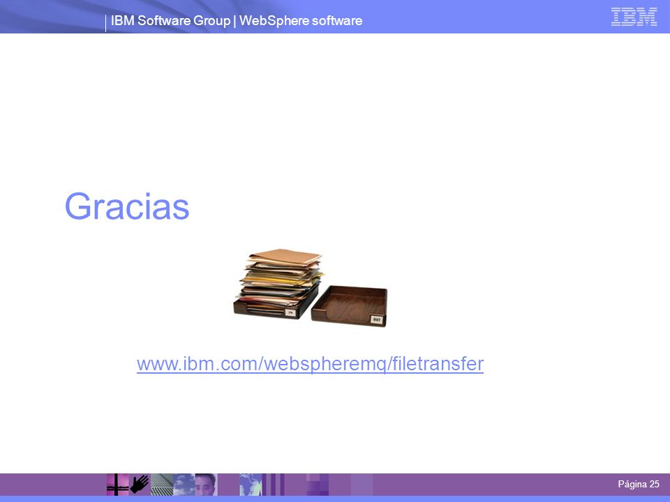 Gracias www.ibm.com/webspheremq/filetransfer Página 25 25