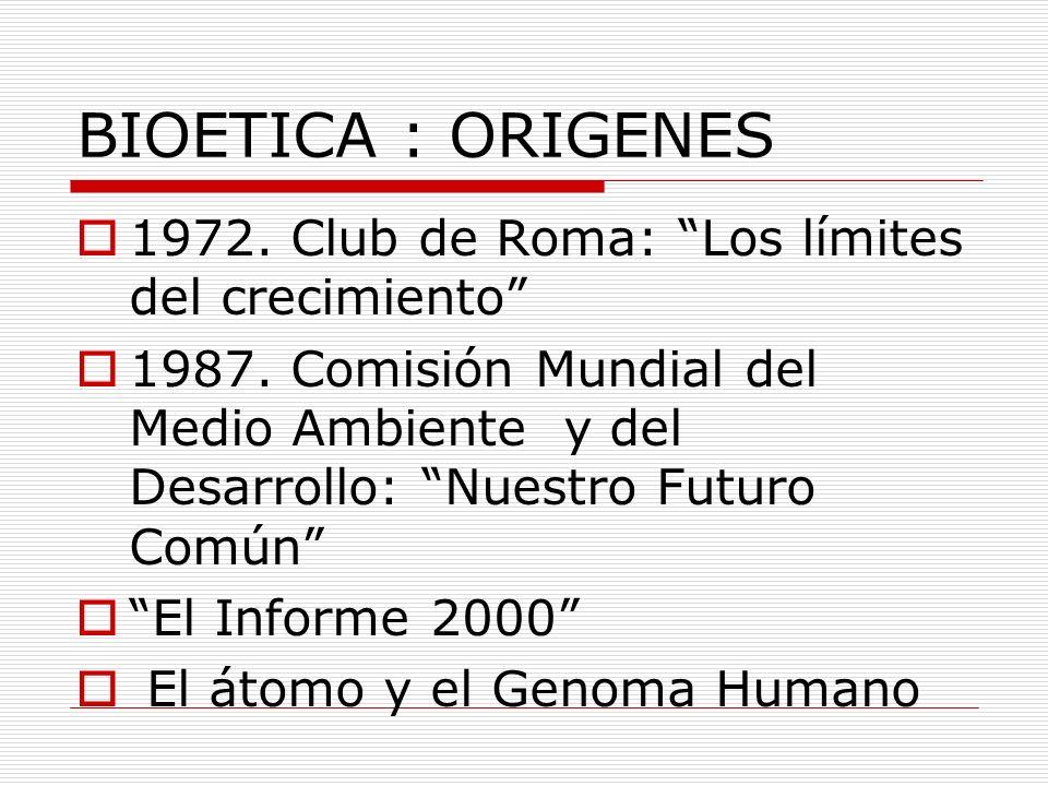 BIOETICA : ORIGENES 1972. Club de Roma: Los límites del crecimiento