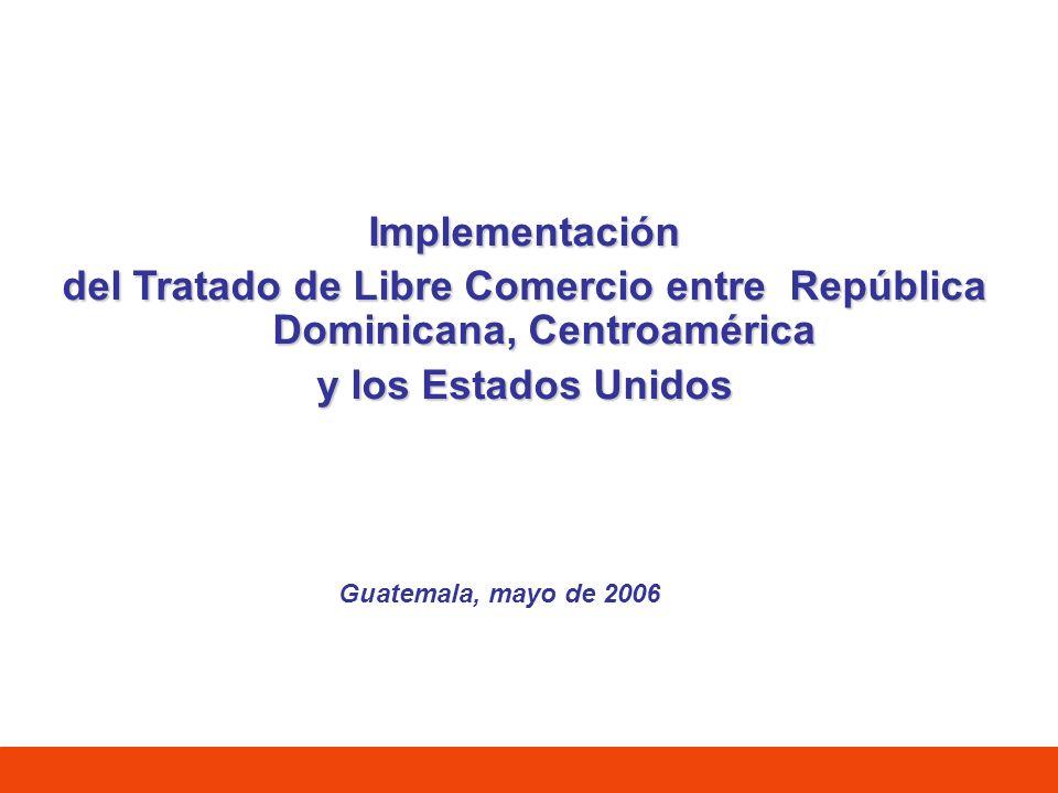 Implementación del Tratado de Libre Comercio entre República Dominicana, Centroamérica. y los Estados Unidos.