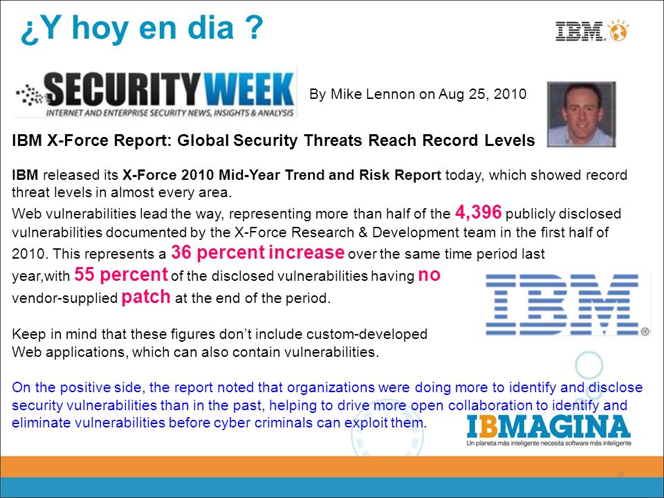 ¿Y hoy en dia IBM X-Force Report: Global Security Threats Reach Record Levels. By Mike Lennon on Aug 25, 2010.
