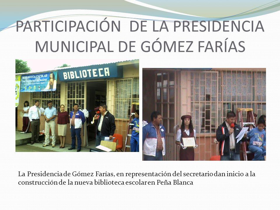 PARTICIPACIÓN DE LA PRESIDENCIA MUNICIPAL DE GÓMEZ FARÍAS