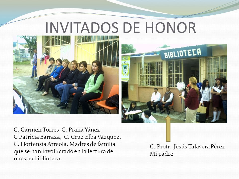 INVITADOS DE HONOR C. Carmen Torres, C. Prana Yáñez,