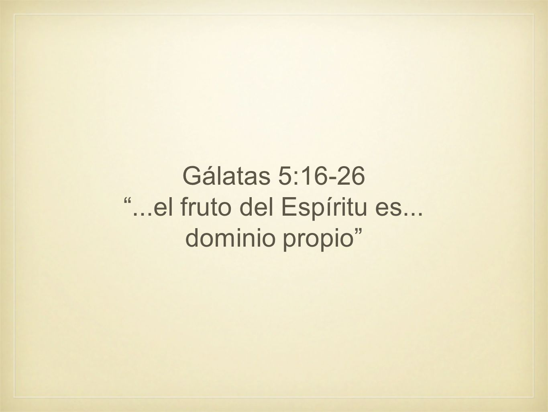 ...el fruto del Espíritu es...