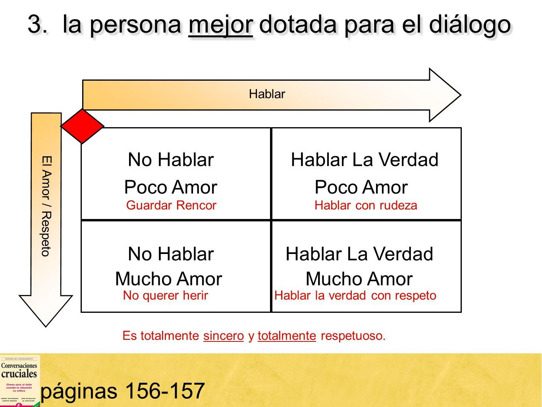 3. la persona mejor dotada para el diálogo
