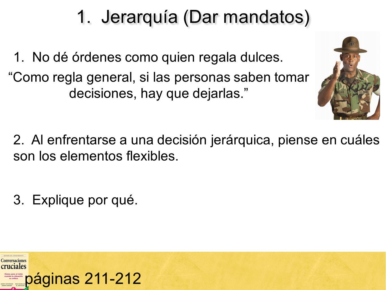 1. Jerarquía (Dar mandatos)