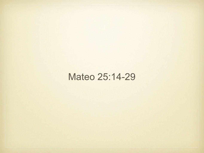 Mateo 25:14-29