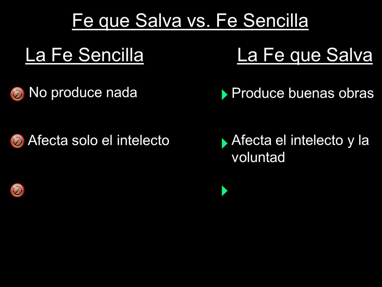 Fe que Salva vs. Fe Sencilla