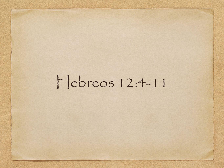 Hebreos 12:4-11