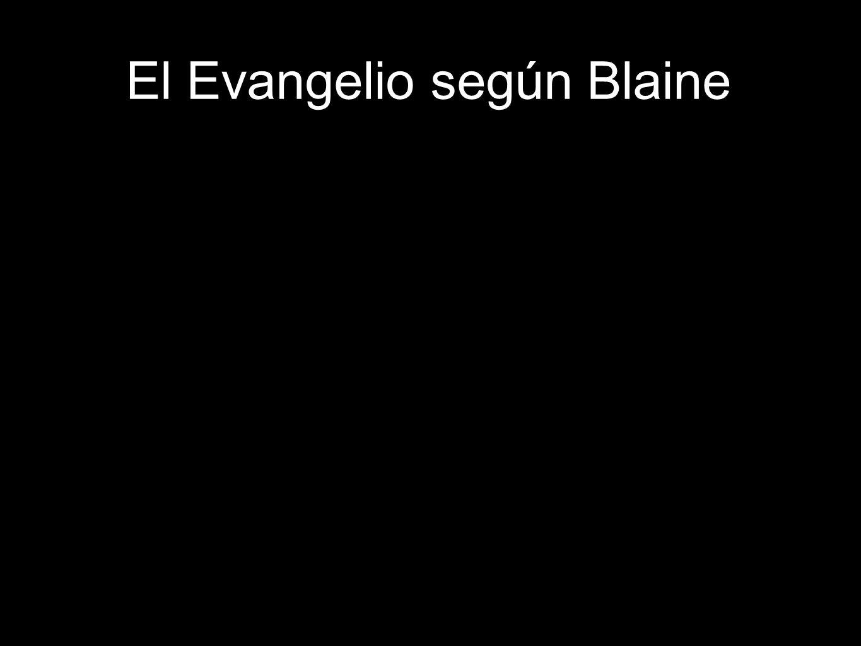 El Evangelio según Blaine