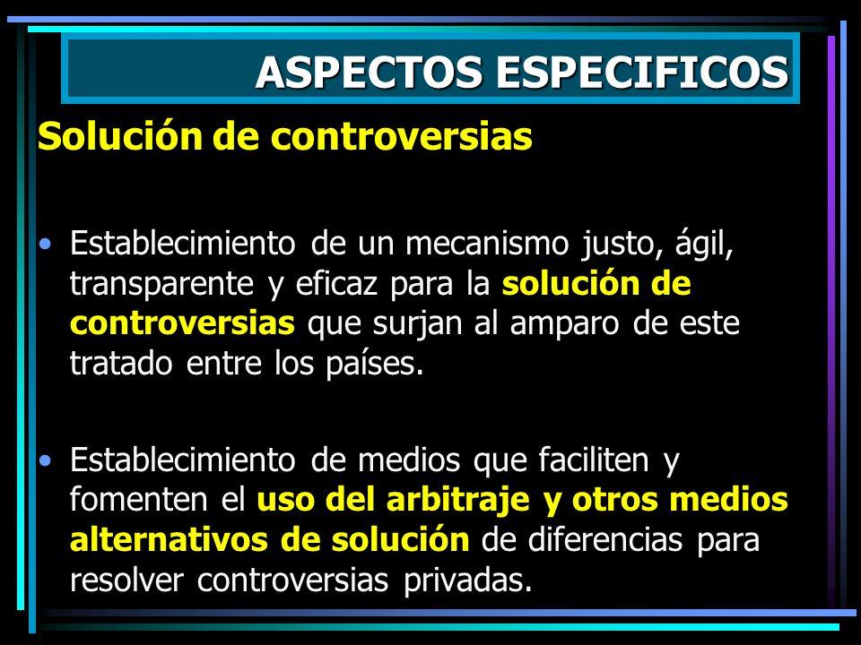 ASPECTOS ESPECIFICOS Solución de controversias