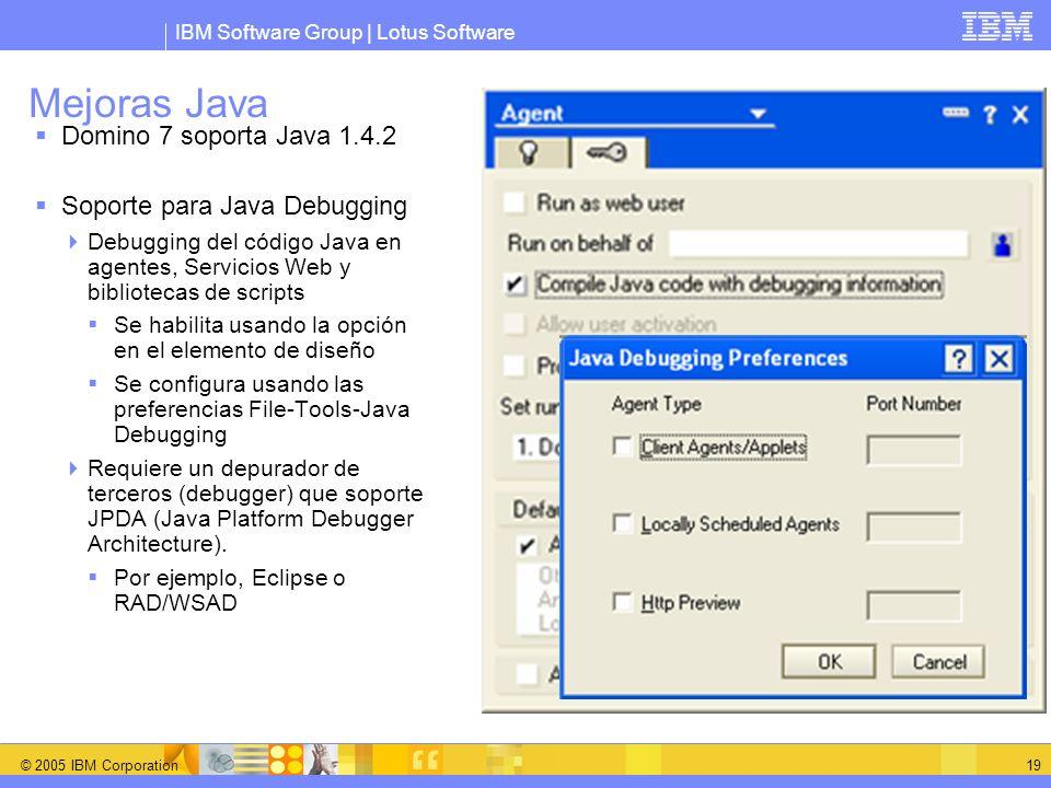 Mejoras Java Domino 7 soporta Java 1.4.2 Soporte para Java Debugging