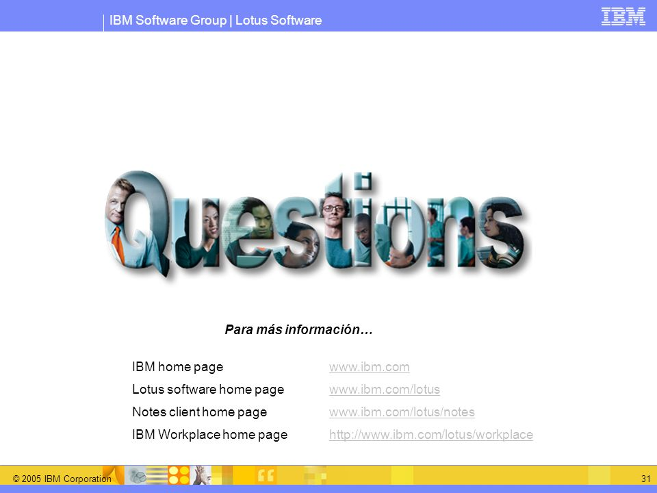 Para más información… IBM home page www.ibm.com. Lotus software home page www.ibm.com/lotus. Notes client home page www.ibm.com/lotus/notes.