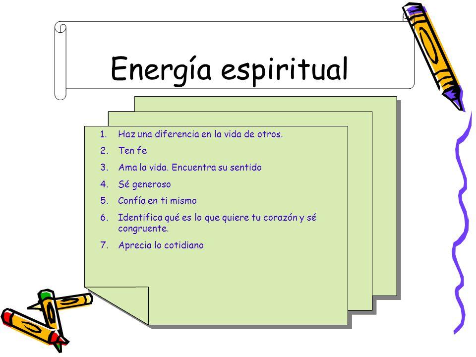 Energía espiritual Haz una diferencia en la vida de otros. Ten fe