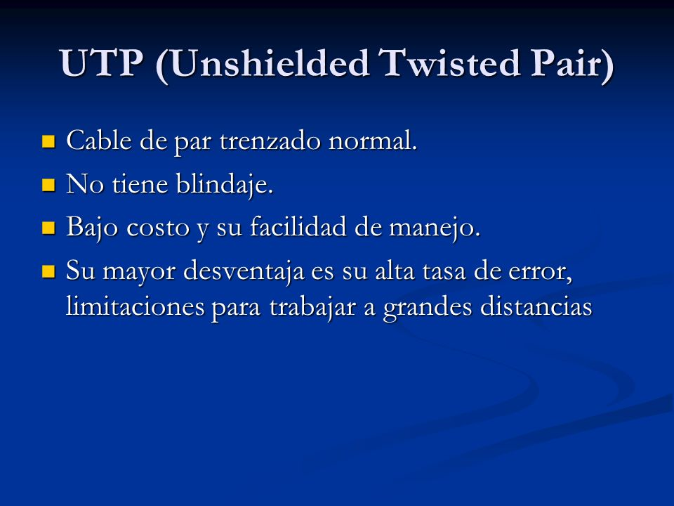 UTP (Unshielded Twisted Pair)