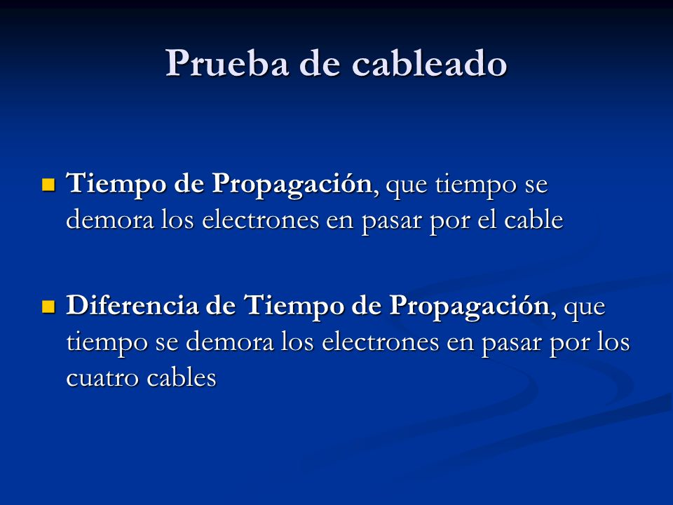 Prueba de cableado Tiempo de Propagación, que tiempo se demora los electrones en pasar por el cable.