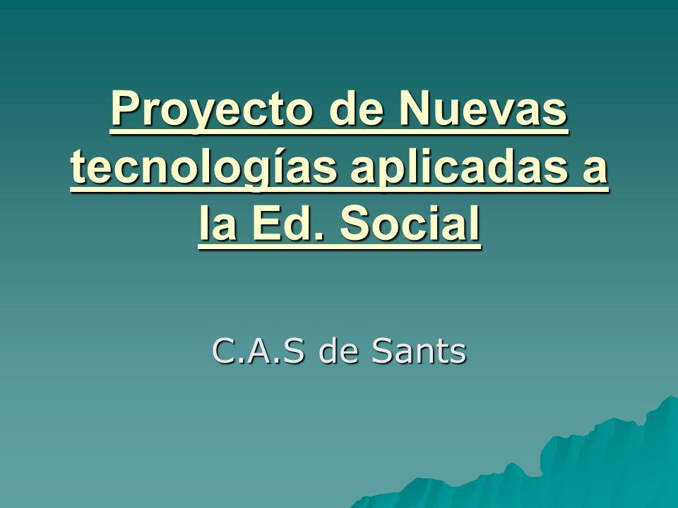 Proyecto de Nuevas tecnologías aplicadas a la Ed. Social
