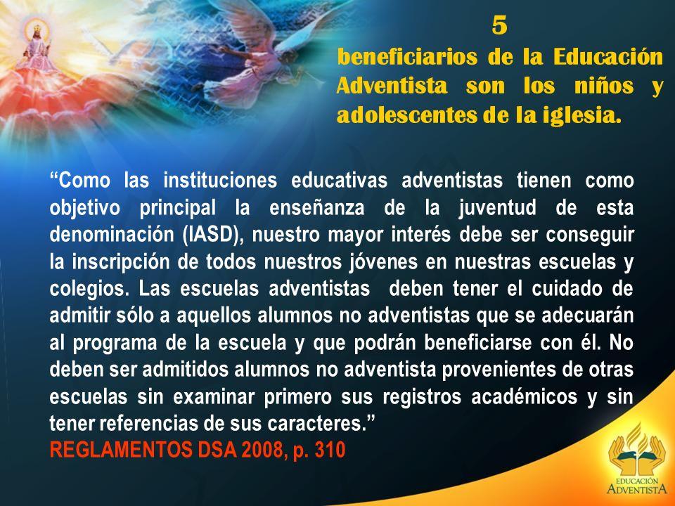 5 beneficiarios de la Educación Adventista son los niños y adolescentes de la iglesia.