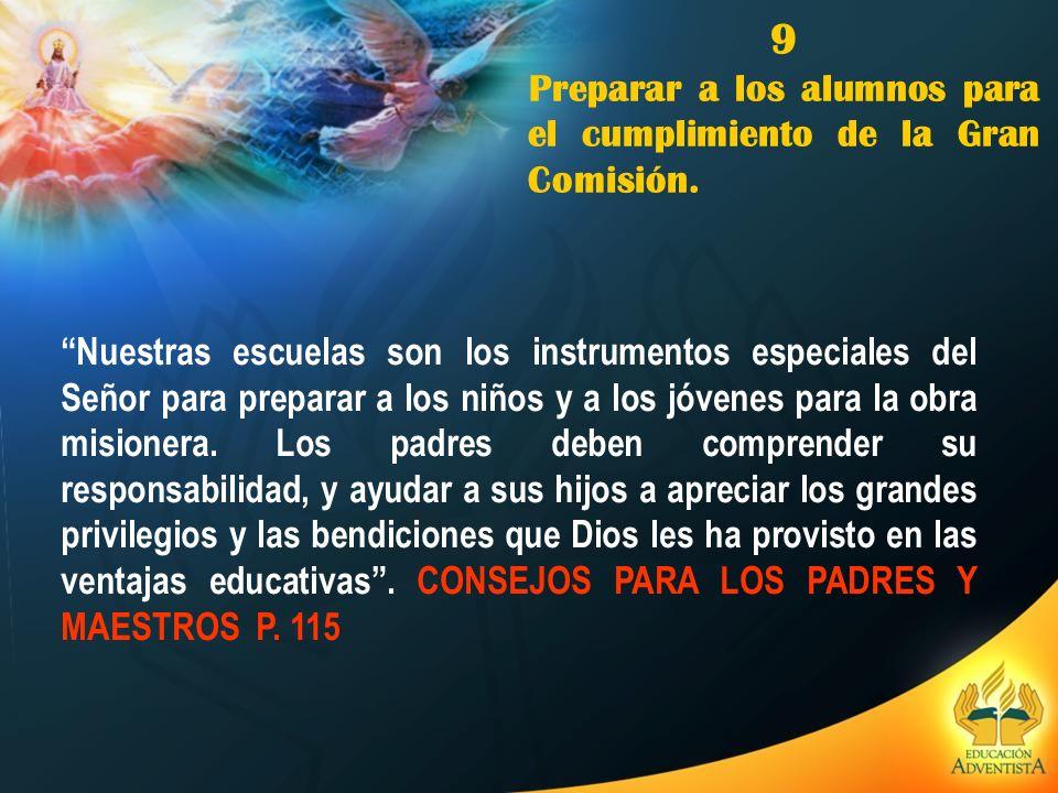 9 Preparar a los alumnos para el cumplimiento de la Gran Comisión.