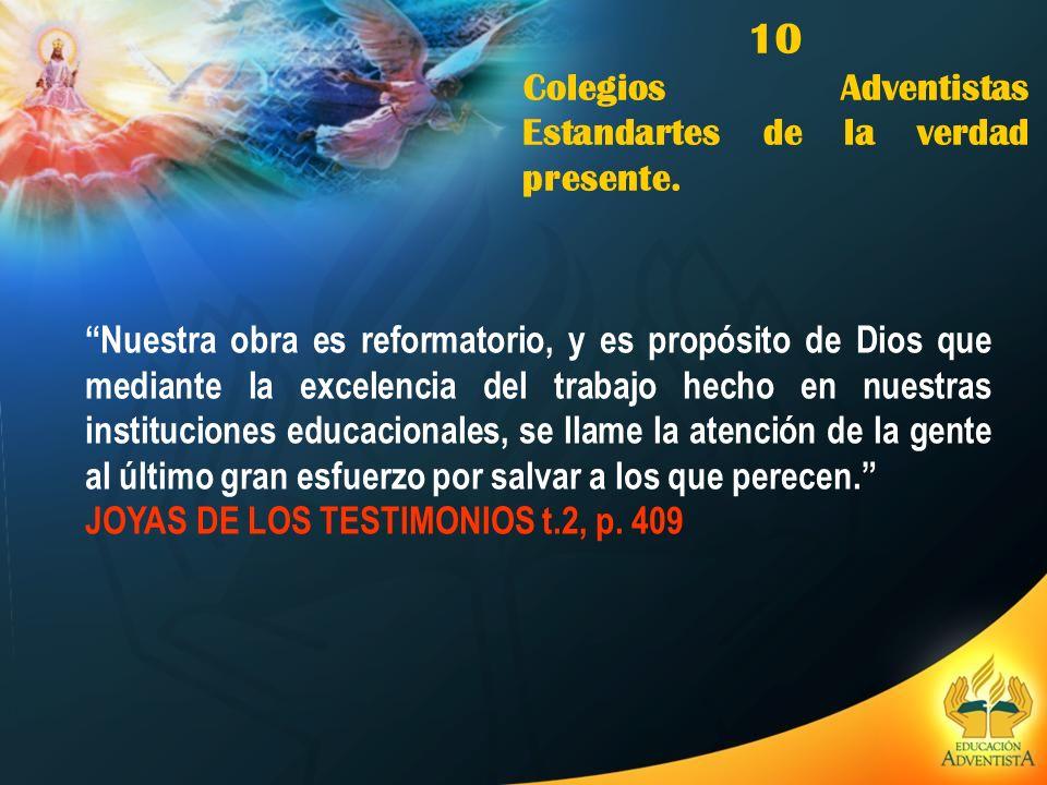 10 Colegios Adventistas Estandartes de la verdad presente.