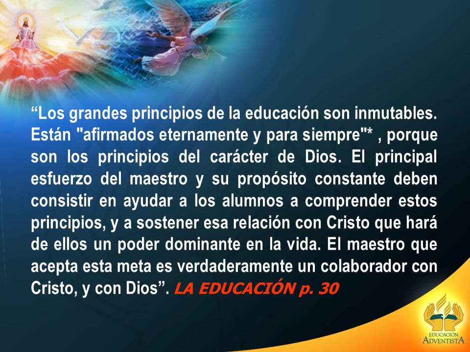 Los grandes principios de la educación son inmutables
