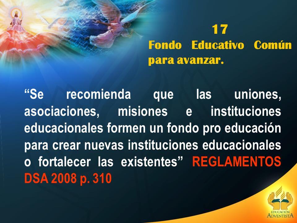 17 Fondo Educativo Común para avanzar.