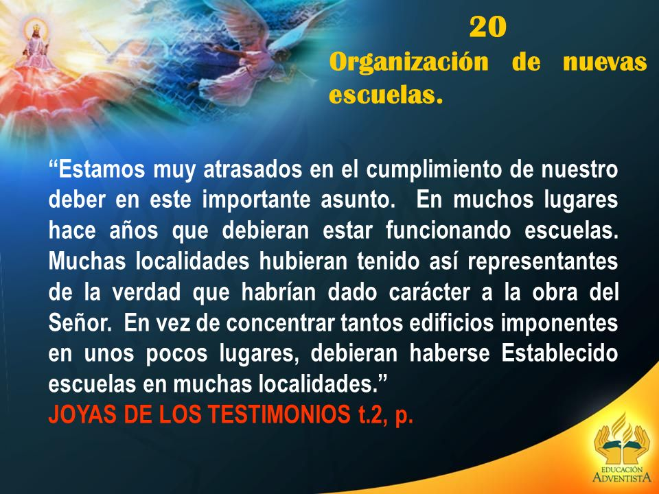 20 Organización de nuevas escuelas.