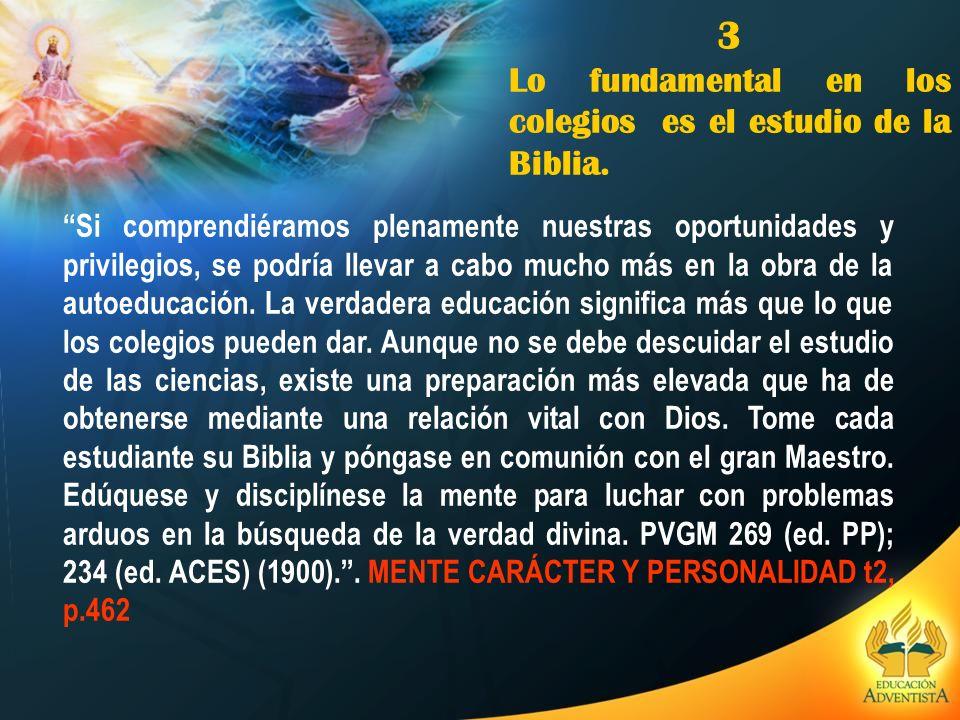 3 Lo fundamental en los colegios es el estudio de la Biblia.