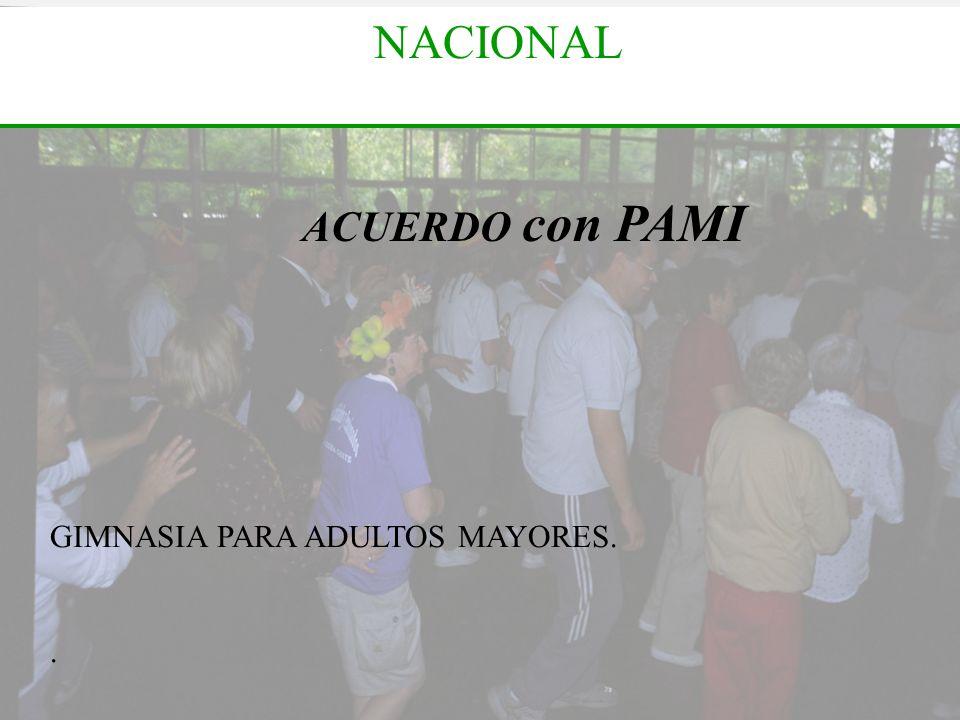 NACIONAL ACUERDO con PAMI GIMNASIA PARA ADULTOS MAYORES. .