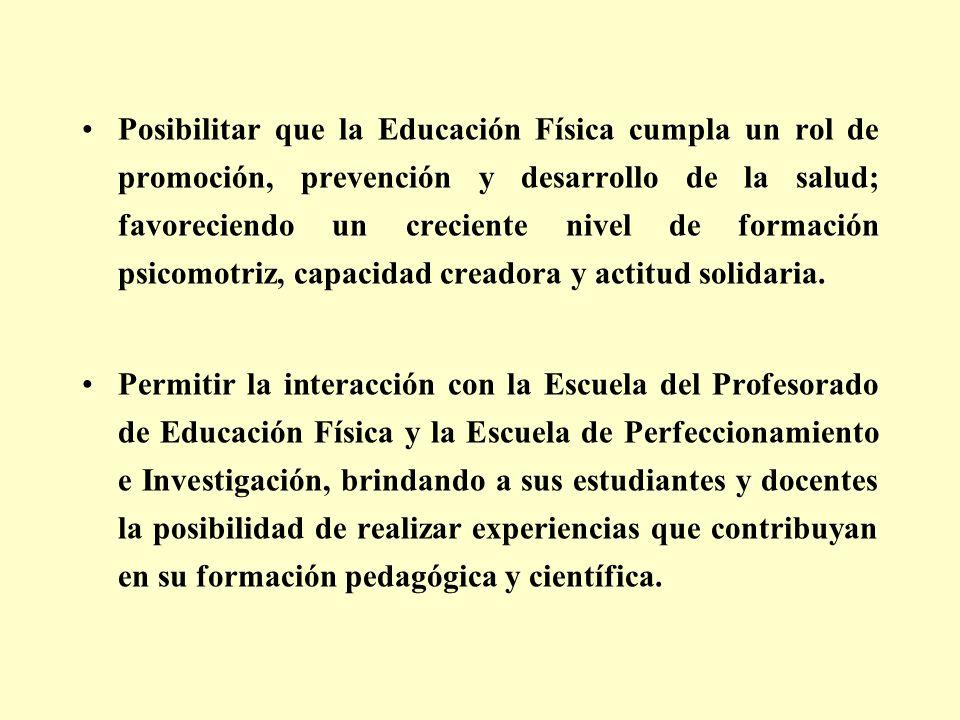Posibilitar que la Educación Física cumpla un rol de promoción, prevención y desarrollo de la salud; favoreciendo un creciente nivel de formación psicomotriz, capacidad creadora y actitud solidaria.