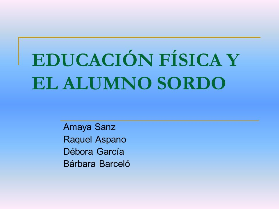 EDUCACIÓN FÍSICA Y EL ALUMNO SORDO