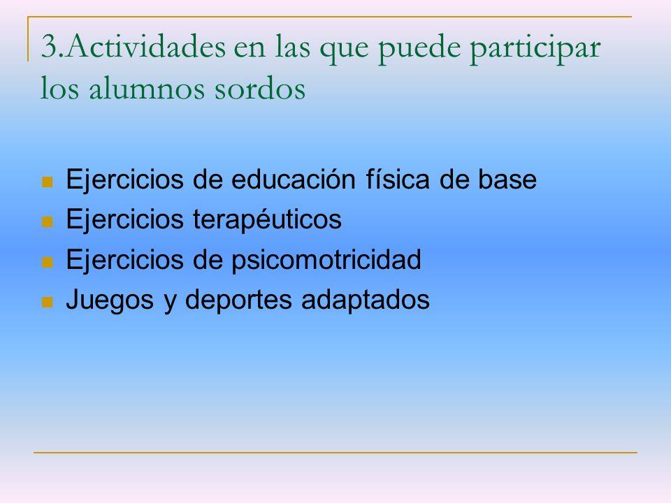 3.Actividades en las que puede participar los alumnos sordos